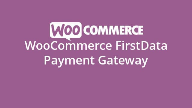 WooCommerce FirstData Payment Gateway